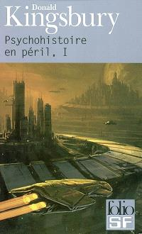 Psychohistoire en péril. Volume 1
