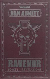 Ravenor. Volume 3, Révélations