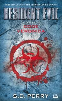 Resident evil. Volume 6, Code Veronica