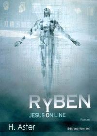 Ryben, Jésus on line