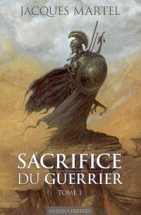 Sacrifice du guerrier. Volume 1