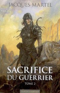 Sacrifice du guerrier. Volume 2