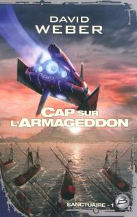 Sanctuaire. Volume 1, Cap sur l'Armageddon