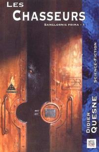 Sanglornis prima. Volume 1, Les chasseurs