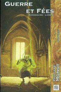 Sardequins. Volume 2, Guerre et fées