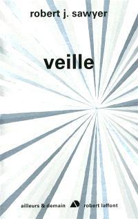 Singularité. Volume 2, Veille