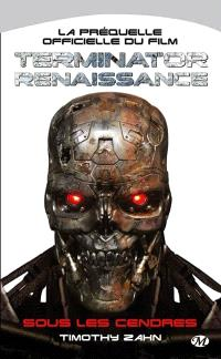 Sous les cendres : la préquelle officielle du film Terminator renaissance