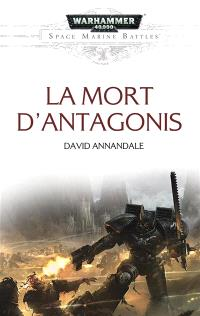 Space marine battles, La mort d'Antagonis