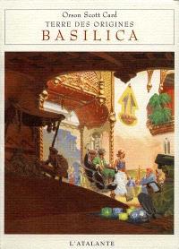 Terre des origines. Volume 1, Basilica
