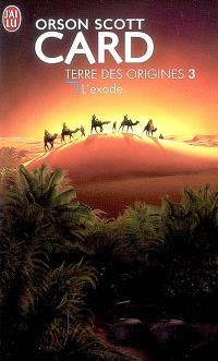 Terre des origines. Volume 3, L'exode