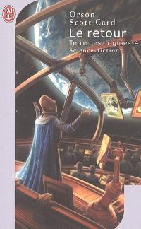 Terre des origines. Volume 4, Le retour
