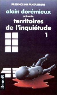 Territoires de l'inquiétude. Volume 1, 16 récits de terreur