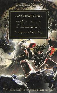 The Horus heresy. Volume 24, Félon : du sang pour le dieu du sang