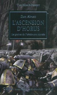 The Horus heresy. Volume 1, L'ascension d'Horus : les graines de l'hérésie sont plantées
