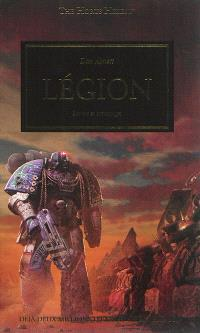The Horus heresy. Volume 7, Légion : secrets et mensonges