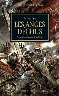 The Horus heresy. Volume 11, Les anges déchus : manipulations et trahisons