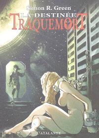 Traquemort. Volume 5, La destinée : cinquième époque de la geste d'Owen Traquemort