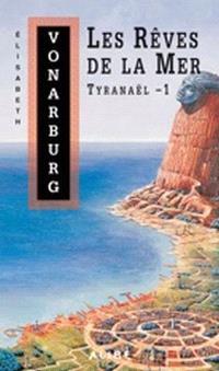 Tyranaël. Volume 1, Les rêves de la mer