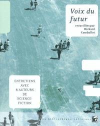 Voix du futur : entretiens avec 8 auteurs de science-fiction