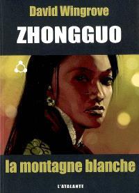 Zhongguo. Volume 3, La montagne blanche