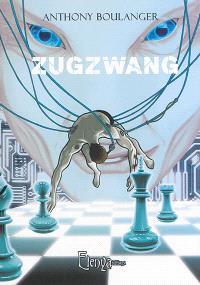 Zugzwang ou Les immortelles de Noctambule