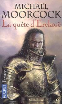 La trilogie de la quête d'Erekosë