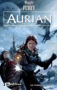 Les artefacts du pouvoir. Volume 1, Aurian