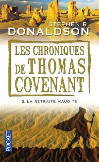 Les chroniques de Thomas Covenant. Volume 2, La retraite maudite