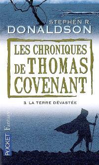 Les chroniques de Thomas Covenant. Volume 3, La terre dévastée