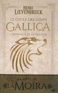 Gallica : le cycle des loups : l'intégrale de la trilogie