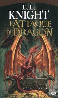 L'âge du feu. Volume 4, L'attaque du dragon