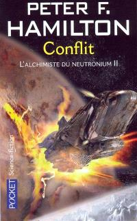 L'alchimiste du neutronium. Volume 2, Conflit