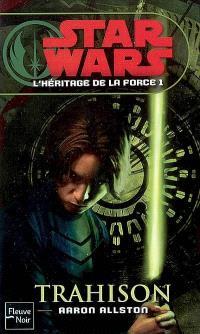 L'héritage de la force. Volume 1, Trahison