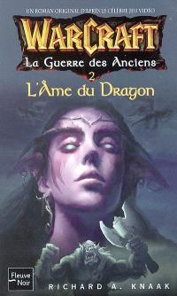 La guerre des anciens. Volume 2, L'âme du dragon