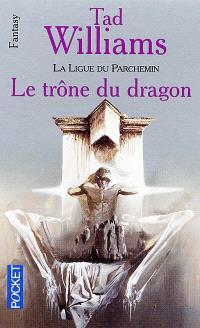 La Ligue du parchemin. Volume 1, Le trône du dragon