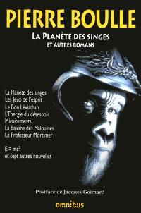La planète des singes : et autres romans