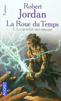 La roue du temps. Volume 7, La montée des orages