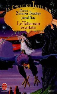 Le cycle du Trillium. Volume 1, Le talisman écarlate