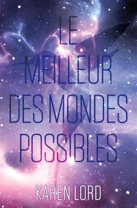 Le meilleur des mondes possibles. Volume 1