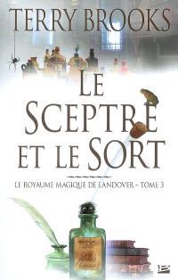 Le royaume magique de Landover. Volume 3, Le sceptre et le sort