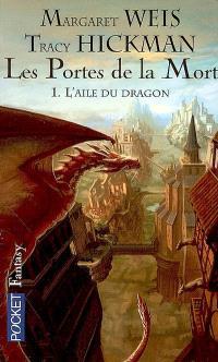 Les portes de la mort. Volume 1, L'aile du dragon