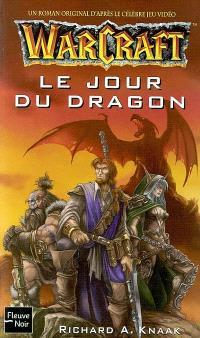 Warcraft : un roman original d'après le célèbre jeu vidéo. Volume 1, Le jour du dragon