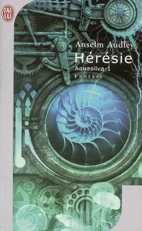 Aquasilva. Volume 1, Hérésie