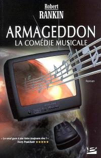 Armageddon. Volume 1, La comédie musicale