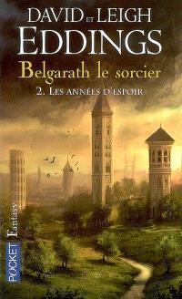 Belgarath le sorcier. Volume 2, Les années d'espoir