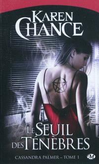 Cassandra Palmer. Volume 1, Le seuil des ténèbres