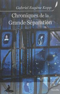Chroniques de la grande séparation
