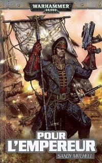 Ciaphas Cain : héros de l'imperium. Volume 1, Pour l'empereur