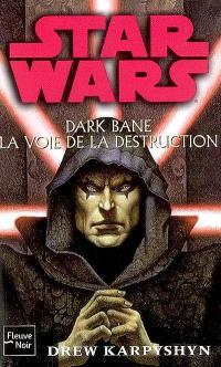Dark Bane, La voie de la destruction