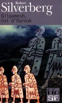 Gilgamesh, roi d'Ourouk